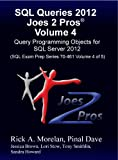 SQL Queries 2012 Joes 2 Pros® Volume 4: Query Programming Objects for SQL Server 2012 (SQL Exam Prep Series 70-461 Volume 4 of 5 (English Edition)