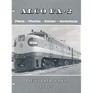 Alco FA-2: Plans Photos Roster Variations (Diesel Data Series, Book 2)