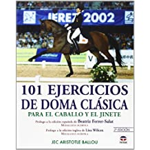 101 Ejercicios De Doma Clasica: Para El Caballo Y El Jinete (Spanish Edition) by Jec Aristotle Ballou (2006-09-02)