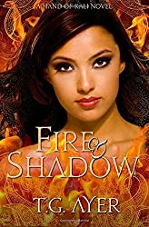 Fire & Shadow: A Hand of Kali Novel: Volume 1 by T G Ayer (2013-11-28)