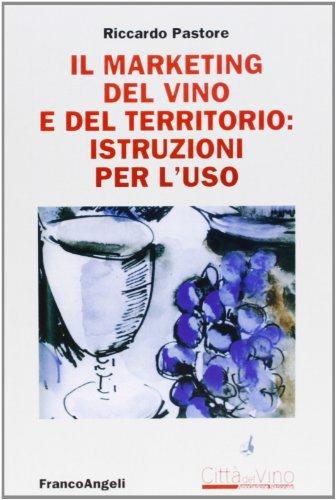 Il marketing del vino e del territorio: istruzioni per l'uso
