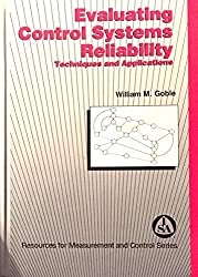 Evaluating Control Systems Reliability: Techniques and Applications (Resources for measurement & control)