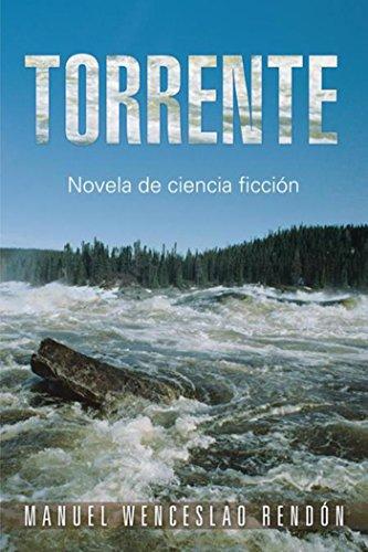 Torrente: Novela De Ciencia Ficción