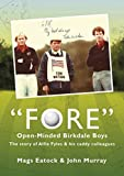 Fore: Open Minded Birkdale Boys: The Story of Alfie Fyles and His Caddy Colleagues