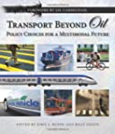 Transport Beyond Oil: Policy Choices...