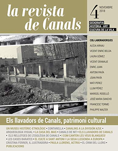 La Revista de Canals Nº 4: 2018: Geografia, historia, art i cultura de la Vila de Canals (Catalan Edition)