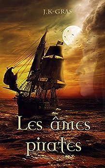 Les Âmes Pirates: L'Anarkhia par [GRAS, J.K]