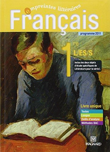 Francais 1e L/ES/S livre unique : Programme 2011 par Florence Randanne
