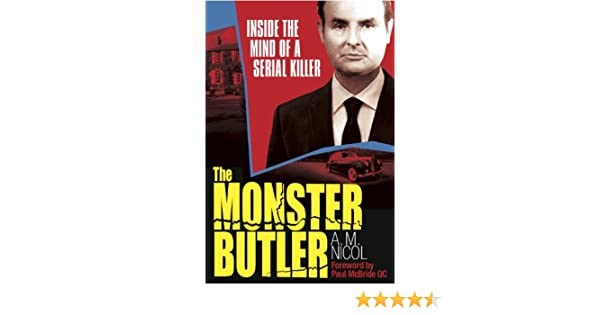 The monster butler inside the mind of a serial killer ebook allan the monster butler inside the mind of a serial killer ebook allan nicol amazon kindle store fandeluxe Images
