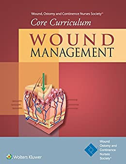 Wound, Ostomy And Continence Nurses Society® Core Curriculum: Wound Management por Ostomy And Continence Nurses Society® Wound epub