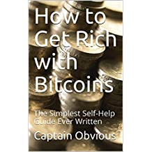 How to Get Rich with Bitcoins: The Simplest Self-Help Guide Ever Written (Duh!! Series) (English Edition)