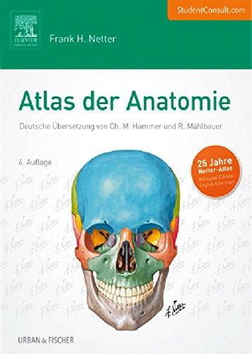Atlas der Anatomie: Deutsche Übersetzung von Christian M. Hammer