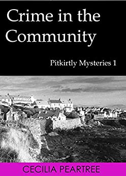 Crime in the Community (Pitkirtly Mysteries Book 1) (English Edition) par [Peartree, Cecilia]