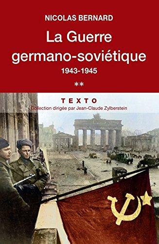 La guerre germano-sovitique, 1943-1945. Tome 2