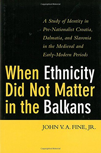 WHEN ETHNICITY DID NOT MATTER IN THE BALKANS: A Study of Identity in Pre-Nationalist Croatia, Dalmatia and Savonia in the Early Modern Periods - Englisch-1102