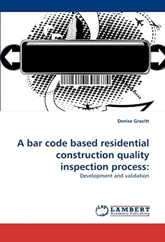 A bar code based residential construction quality inspection process:: Development and validation