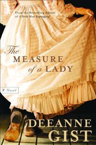 The Measure of a Lady by Deeanne Gist (2006-06-01)