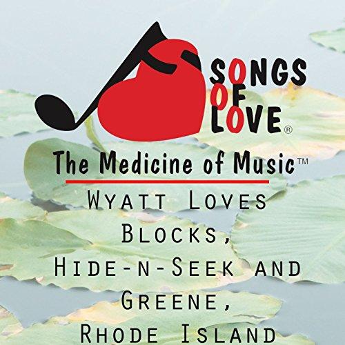 Wyatt Loves Blocks, Hide-n-Seek and Greene, Rhode Island - Rhode Island Block Island