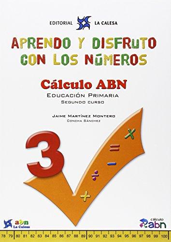 APRENDO Y DISFRUTO CON LOS NÚMEROS. CÁLCULO ABN 3: APRENDO Y DISFRUTO CON LOS NÚMEROS. CÁLCULO ABN 3
