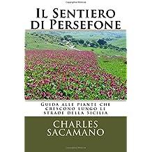 Il Sentiero di Persefone: Guida alle piante che crescono lungo le strade della Sicilia