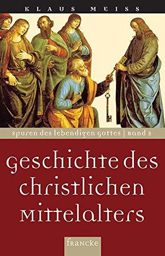 Geschichte des christlichen Mittelalters (Spuren des lebendigen Gottes)