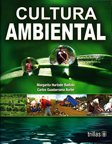Cultura ambiental / Environmental Culture por Margarita Hurtado Badiola