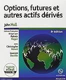 Options, futures et autres actifs dérivés 8e ed + Etext