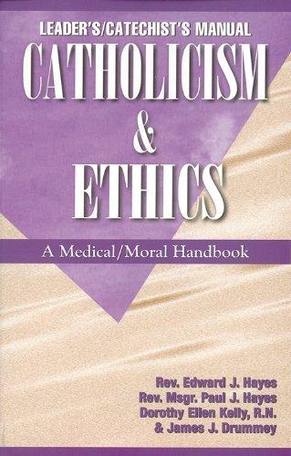 Catholicism & Ethics Manual: A Medical Moral Handbook by Edward J. Hayes (1999-12-01)