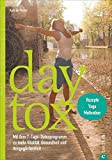 Detox: Daytox. Das 7-Tage-Detoxprogramm für Körper, Geist und Seele. Die Entgiftungs-Kur, die in jedem Alltag Platz hat! Mit gesunder Ernährung entgiften, mit Yoga Kraft tanken; es ist ganz einfach.