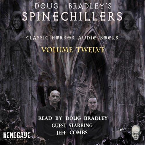 Doug Bradley's Spinechillers, Volume 12  Audiolibri