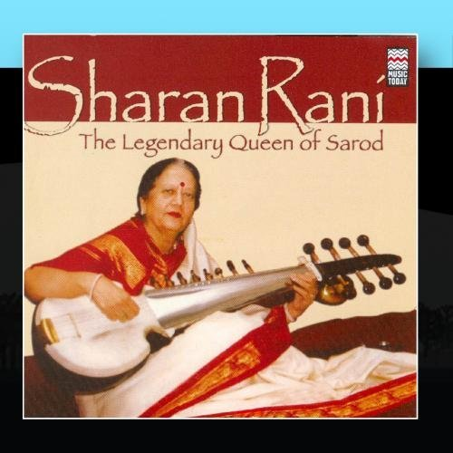 Sharan Rani - The Legendary Queen of Sarod by Sharan Rani