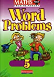 Maths Plus: Word Problems 5 - Pupil Book