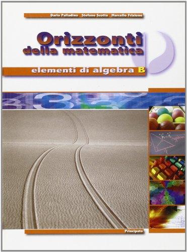 Orizzonti della matematica. Elementi di algebra. Per le Scuole superiori: 2