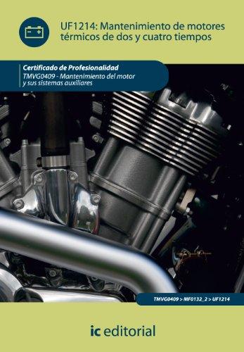 Mantenimiento de motores térmicos de dos y cuatro tiempos. tmvg0409 - mantenimiento del motor y sus sistemas auxuliares