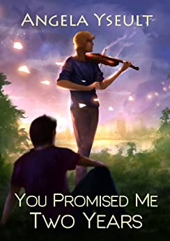You Promised Me Two Years (English Edition) di [Yseult, Angela]