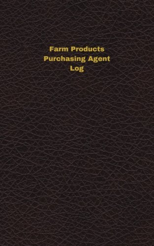 farm-products-purchasing-agent-log-logbook-journal-102-pages-5-x-8-inches