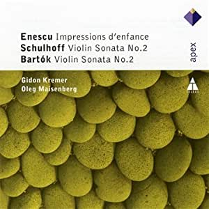 Enescu : Impressions d'enfance - Schulhoff : Sonate pour violon n °2 - Bartok : Sonate pour violon n° 2