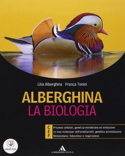 Alberghina. La biologia. Vol. A-B. Con dossier. Con espansione online. Per i Licei e gli Ist. magistrali. Con CD-ROM