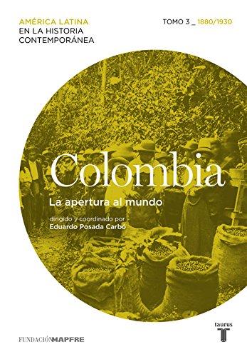 Colombia. La apertura al mundo. Tomo 3 (1880-1930) (Mapfre) por Varios autores