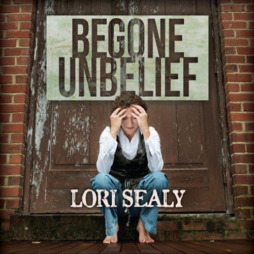 begone-unbelief-by-lori-sealy