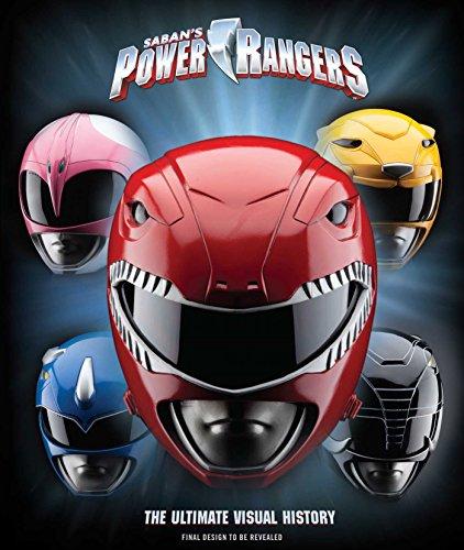 Power Rangers: The Ultimate Visual History (Power Rangers, Sentai)