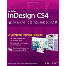 InDesign CS4 Digital Classroom: (Book and Video Training)