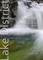 Walks to Waterfalls: Walks to Cumbria's Best Waterfalls (Lake District Top 10 Walks), Vivienne Crow