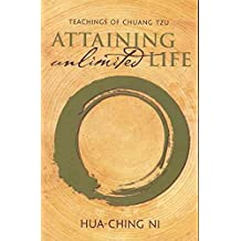 [(Teachings of Chuang Tzu: Attaining Unlimited Life)] [Author: Hua-Ching Ni] published on (July, 2009)