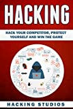 #6: Hacking: Hack Your Competitor, Protect Yourself and Win The Game