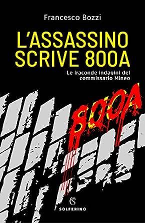 L'assassino scrive 800A eBook: Bozzi, Francesco: Amazon.it: Kindle ...