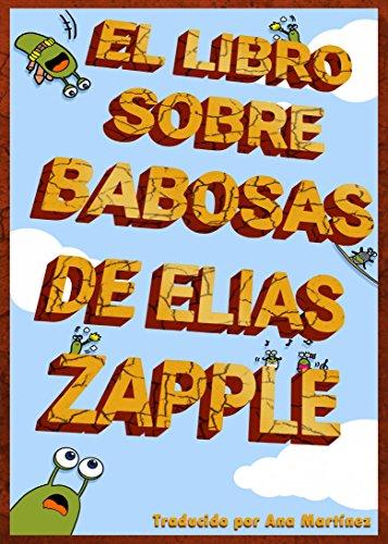 El libro sobre babosas de Elias Zapple eBook: Elias Zapple ...