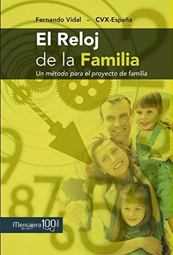 EL RELOJ DE LA FAMILIA. Un método para el proyecto de la familia (Fuera de colección)