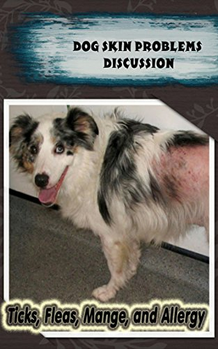 Dog Skin Problems Discussion: Ticks, Fleas, Mange, and Allergy (English Edition) Tick Shampoo