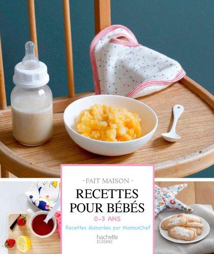 Recettes pour bébés : 0-3 ans par Mamanchef, Garlone Bardel
